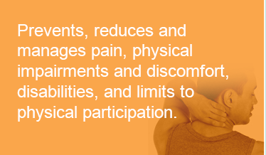 prevents, reduces and manages pain, physical impairments and discomfort, disabilities, and limits to physical participation